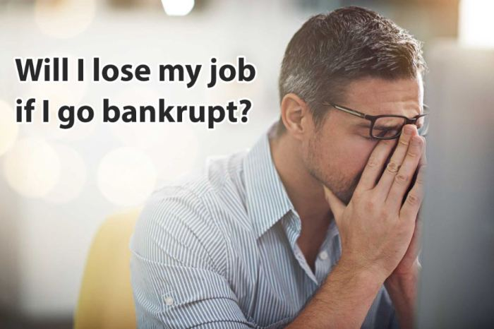 am-i-going-to-lose-my-job-if-i-go-bankrupt